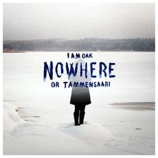 Nowhere Or Tammensaari mp3 Album by I Am Oak