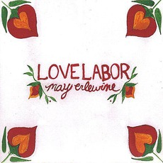 Love Labor mp3 Album by May Erlewine