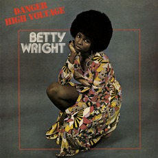 Danger High Voltage mp3 Album by Betty Wright