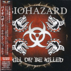 Kill Or Be Killed (Japanese Edition) mp3 Album by Biohazard