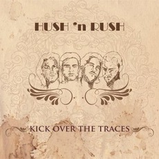Kick Over The Traces by Hush 'N Rush
