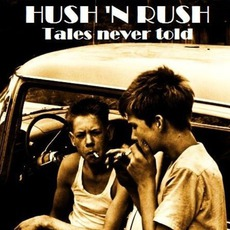 Tales Never Told by Hush 'N Rush