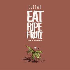 Eat Ripe Fruit