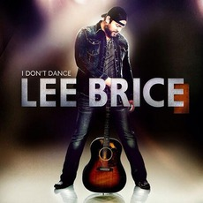 I Don't Dance (Deluxe Edition) mp3 Album by Lee Brice