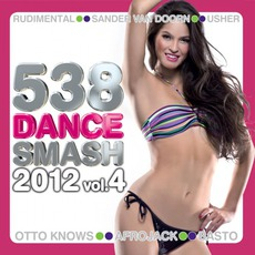 538 Dance Smash 2012, Volume 4 mp3 Compilation by Various Artists