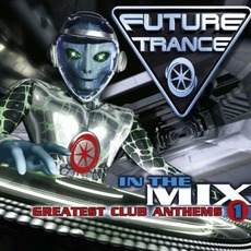 Future Trance: In The Mix: Greatest Club Anthems 1