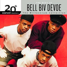 20th Century Masters: The Millennium Collection: The Best Of Bell Biv DeVoe