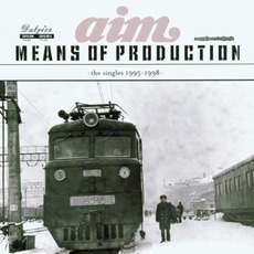 Means Of Production: The Singles 1995-1998