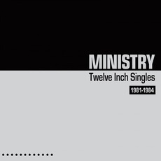 Twelve Inch Singles 1981-1984 (Expanded Edition) mp3 Artist Compilation by Ministry