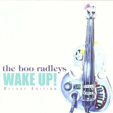 Wake Up! (Deluxe Edition) mp3 Artist Compilation by The Boo Radleys