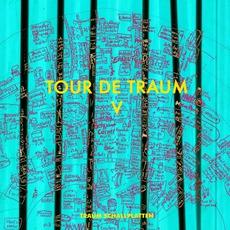 Tour De Traum V