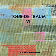 Tour De Traum VII by Various Artists
