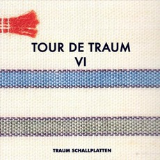 Tour De Traum VI by Various Artists