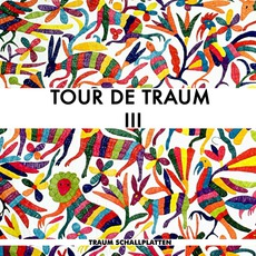 Tour De Traum III mp3 Compilation by Various Artists