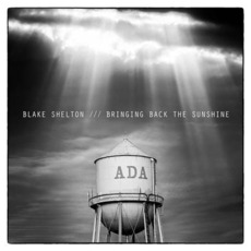 Bringing Back The Sunshine mp3 Album by Blake Shelton