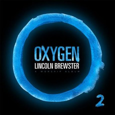 Oxygen mp3 Album by Lincoln Brewster