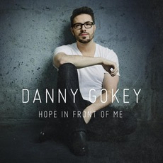 Hope In Front Of Me mp3 Album by Danny Gokey