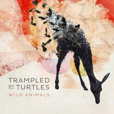 Wild Animals mp3 Album by Trampled By Turtles