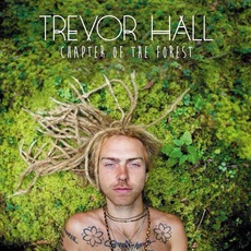 Chapter Of The Forest mp3 Album by Trevor Hall