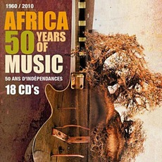 Africa: 50 Years Of Music (1960/2010: 50 Ans D'indépendances) mp3 Compilation by Various Artists