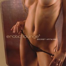 Erotic Lounge⁵: Secret Affairs