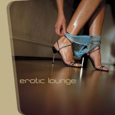 Erotic Lounge mp3 Compilation by Various Artists