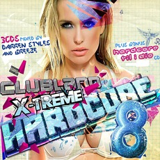 Clubland X-Treme Hardcore 8 mp3 Compilation by Various Artists
