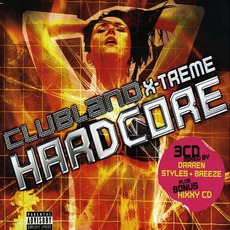Clubland X-Treme Hardcore mp3 Compilation by Various Artists