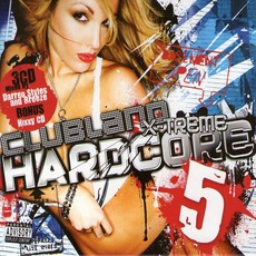 Clubland X-Treme Hardcore 5 mp3 Compilation by Various Artists