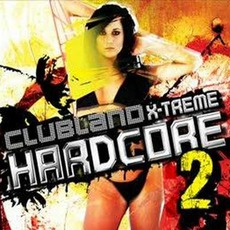 Clubland X-Treme Hardcore 2 mp3 Compilation by Various Artists
