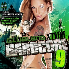 Clubland X-Treme Hardcore 9 mp3 Compilation by Various Artists