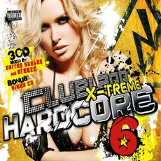 Clubland X-Treme Hardcore 6 mp3 Compilation by Various Artists