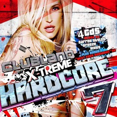 Clubland X-Treme Hardcore 7 mp3 Compilation by Various Artists