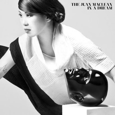 In A Dream mp3 Album by The Juan MacLean