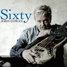 Sixty mp3 Album by John Cowan
