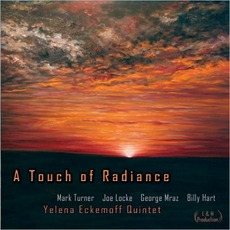 A Touche Of Radiance mp3 Album by Yelena Eckemoff Quintet