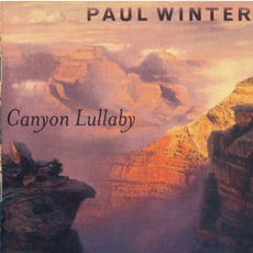 Canyon Lullaby mp3 Album by Paul Winter