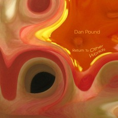 Return To Other Worlds mp3 Album by Dan Pound