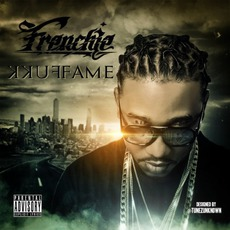 F*kk Fame mp3 Album by Frenchie