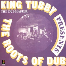 Roots Of Dub (Re-Issue) mp3 Album by King Tubby