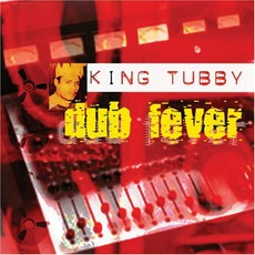 Dub Fever mp3 Artist Compilation by King Tubby