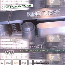 The Fatman Tapes mp3 Artist Compilation by King Tubby