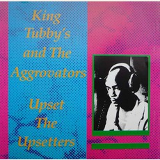 King Tubby's And The Aggrovators Upset The Upsetters