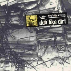 Dub Like Dirt 1975-1977 mp3 Artist Compilation by King Tubby