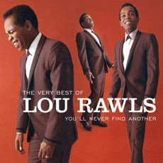 The Very Best Of Lou Rawls: You'll Never Find Another mp3 Artist Compilation by Lou Rawls