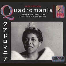Quadromania Jazz Edition: Dinah Washington: Give Me Back My Tears mp3 Artist Compilation by Dinah Washington