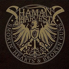 Smokin' Hearts & Broken Guns by Shaman's Harvest