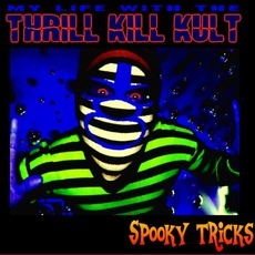 Spooky Tricks mp3 Album by My Life With The Thrill Kill Kult