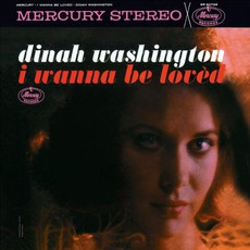 I Wanna Be Loved mp3 Album by Dinah Washington