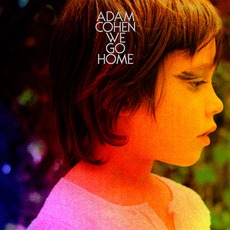 We Go Home mp3 Album by Adam Cohen
